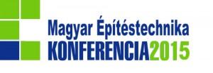 Magyar Építéstechnika konferencia 2015. október 7. – Építésügy jelene és jövője